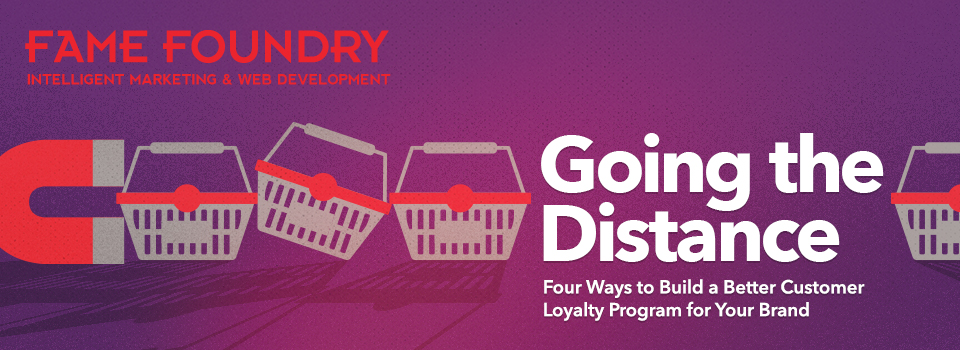 Going the Distance: Four Ways to Build a Better Customer Loyalty Program for Your Brand